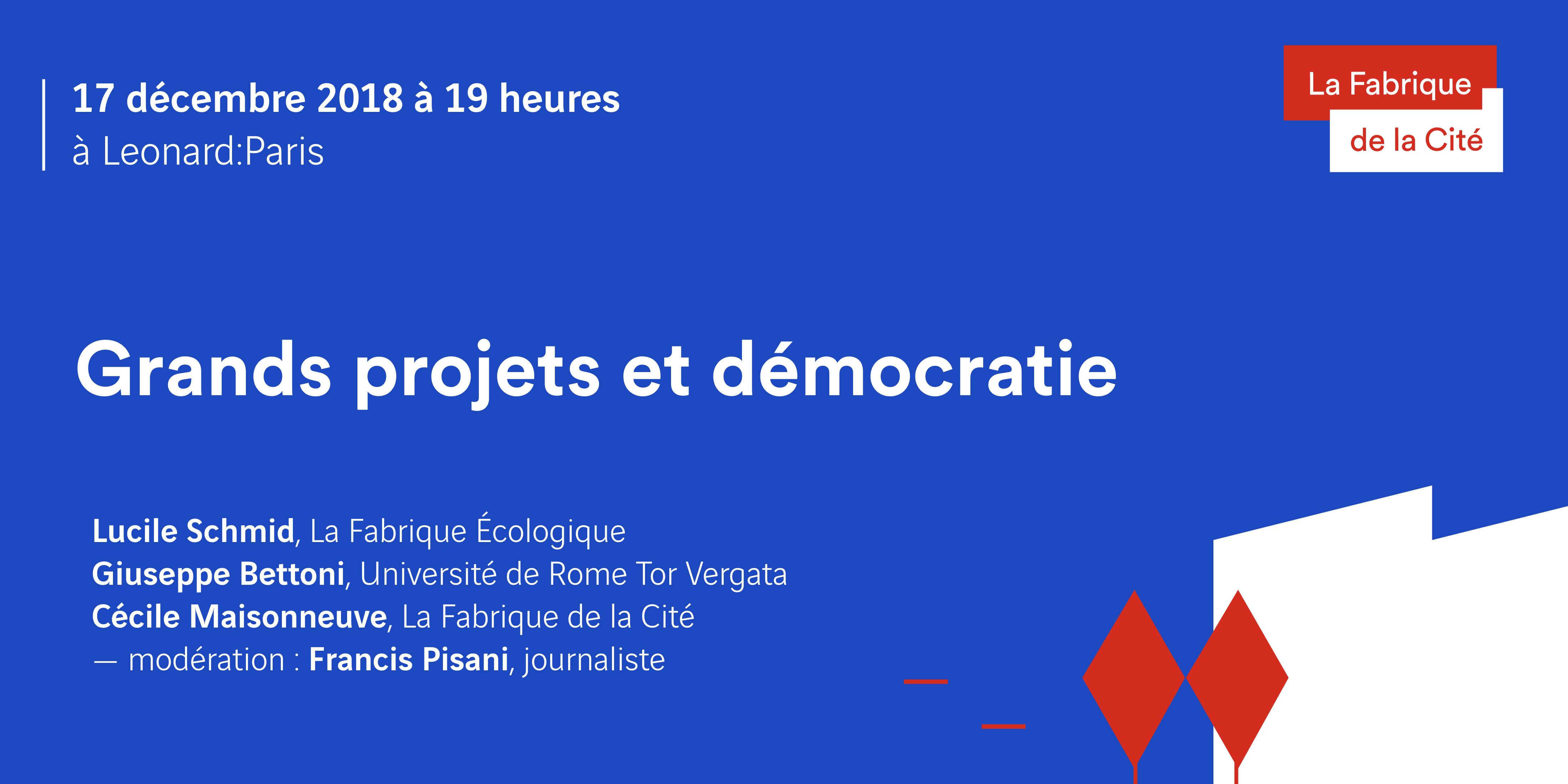 """""""Grands projets et démocratie"""" - Invitation à la rencontre du 17 décembre à Leonard:Paris"""